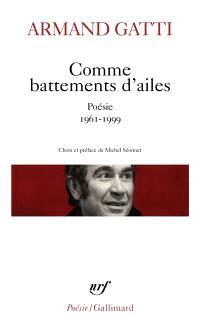 Comme battements d'ailes : poésie 1961-1999