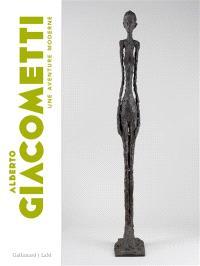 Alberto Giacometti : une aventure moderne