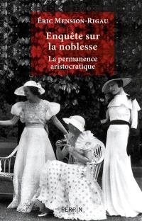 Enquête sur la noblesse : la permanence aristocratique