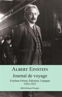 Journal de voyage : Extrême-Orient, Palestine, Espagne : 1922-1923