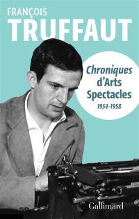 Chroniques d'Arts-spectacles (1954-1958)