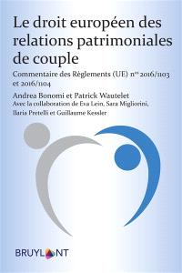 Le droit européen des relations patrimoniales de couple : commentaire des règlements (UE) n° 2016-1103 et 2016-1104