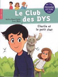 Le club des dys, Charlie et le petit chat
