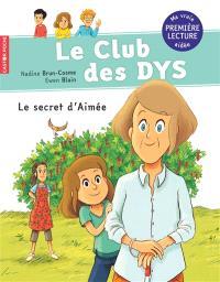 Le club des dys, Le secret d'Aimée