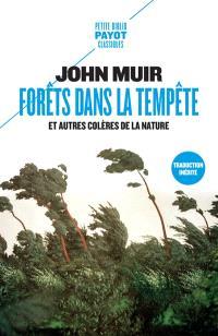 Forêts dans la tempête : et autres colères de la nature