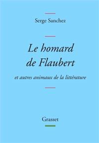 Le homard de Flaubert : et autres animaux de la littérature