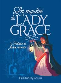 Les enquêtes de lady Grace. Volume 4, Trahison et fausse monnaie