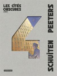 Les cités obscures : intégrale. Volume 4
