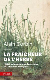 La fraîcheur de l'herbe : histoire d'une gamme d'émotions de l'Antiquité à nos jours