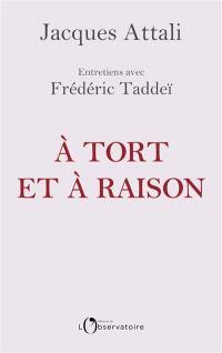 A tort et à raison : entretiens avec Frédéric Taddeï