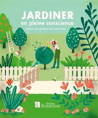 Jardiner en pleine conscience : semer des graines de conscience