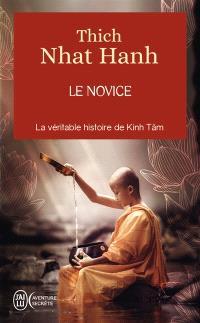 Le novice : l'histoire vraie de Kinh Tâm, une incarnation de la compassion au Vietnam