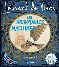 Léonard de Vinci : les incroyables machines