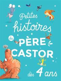 Petites histoires du Père Castor : dès 4 ans