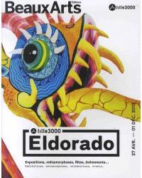 Eldorado : Lille3000 : expositions, métamorphoses, fêtes, événements... = Eldorado : Lille3000 : exhibitions, metamorphoses, celebrations, events...