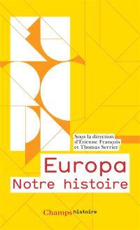 Europa, notre histoire : l'héritage européen depuis Homère