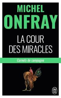 La cour des miracles : carnets de campagne
