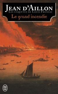 Les enquêtes de Louis Fronsac, Le grand incendie