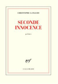 Seconde innocence : poèmes