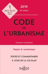 Code de l'urbanisme 2019 : annoté & commenté
