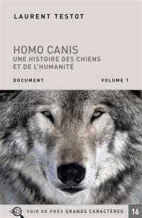 Homo canis : une histoire des chiens et de l'humanité