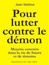Pour lutter contre le démon : moyens concrets dans la vie de saints et de témoins