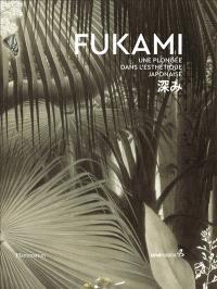 Fukami : une plongée dans l'esthétique japonaise