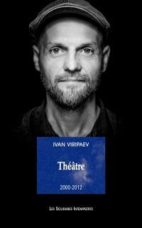 Théâtre. Volume 1, 2000-2012