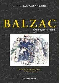 Balzac, qui  êtes-vous ? : le physique et les portraits du romancier