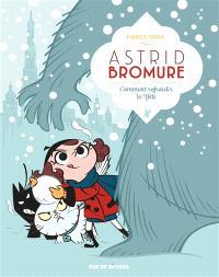 Astrid Bromure. Volume 5, Comment refroidir le yéti