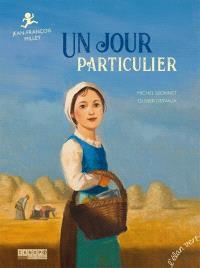Un jour particulier : Jean-François Millet