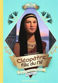 Cléopâtre, fille du Nil : journal d'une princesse égyptienne, 57-55 avant J.-C.