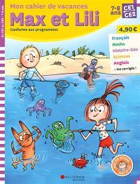 Mon cahier de vacances Max et Lili, CE1, CE2, 7-8 ans : conforme aux programmes