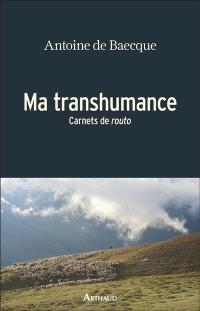 Ma transhumance : carnets de routo