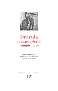 Dracula : et autres écrits vampiriques