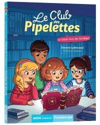 Le club des pipelettes. Volume 7, Le grand livre des sortilèges