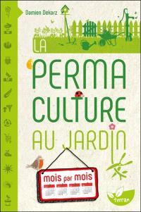 La permaculture au jardin : mois par mois