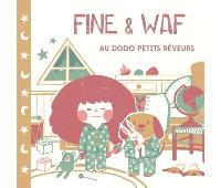 Fine & Waf, Au dodo petits rêveurs