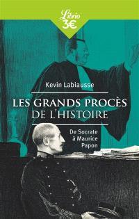 Les grands procès de l'histoire : de Socrate à Maurice Papon
