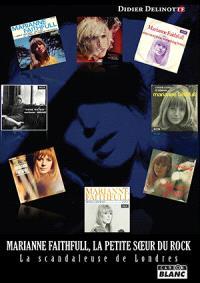 Marianne Faithfull, la petite soeur du rock : la scandaleuse de Londres