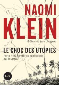 Le choc des utopies  : Porto Rico contre les capitalistes du désastre