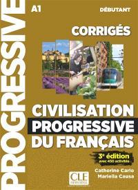 Civilisation progressive du français, corrigés : A1 débutant : avec 450 exercices
