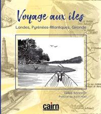 Voyage aux îles de Nouvelle-Aquitaine : Landes, Pyrénées-Atlantiques, Gironde