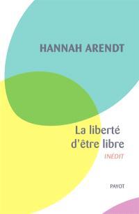 La liberté d'être libre : les conditions et la signification de la révolution