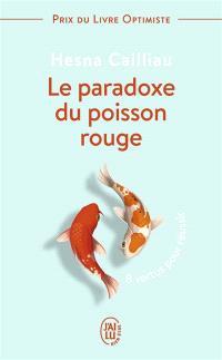 Le paradoxe du poisson rouge : 8 vertus pour réussir