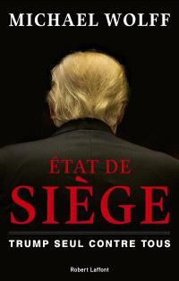 Etat de siège : Trump seul contre tous