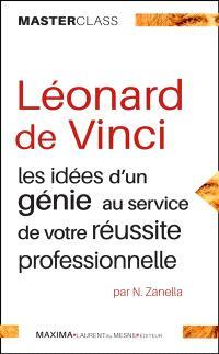 Léonard de Vinci : les idées d'un génie au service de votre réussite professionnelle