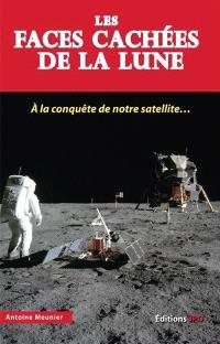 Les faces cachées de la Lune : à la conquête de notre satellite