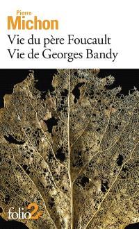 Vie du père Foucault; Vie de Georges Bandy