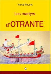 Les martyrs d'Otrante : entre histoire et prophétie